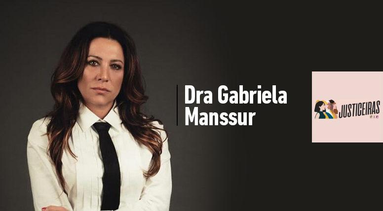 Dra. Gabriela Manssur, promotora de justiça e criadora do projeto Justiceiras